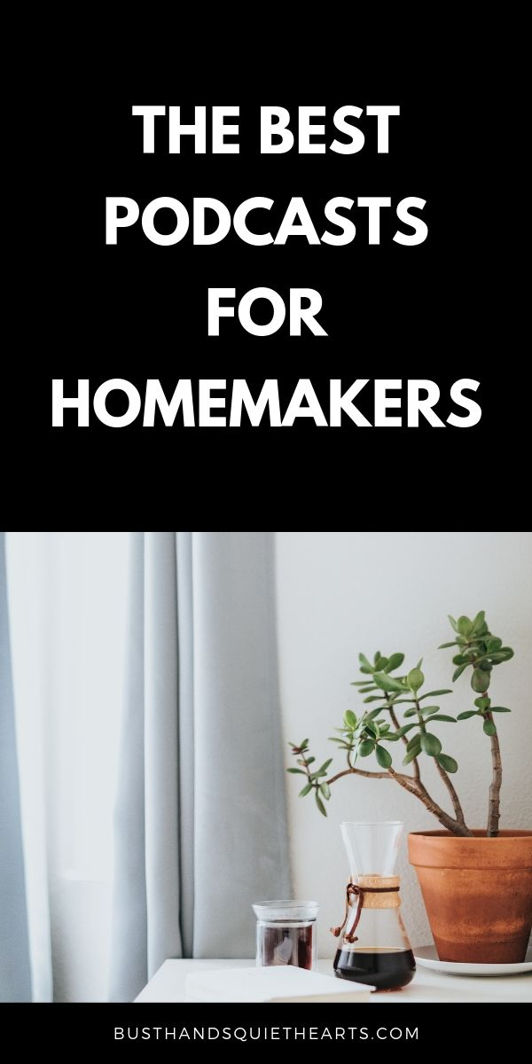 Best podcasts for homemakers text on black with photo of plant underneath it.