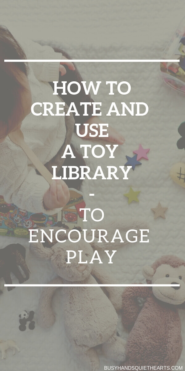 Child on floor with various toys. Text overlay: How to create and use a toy library to encourage play