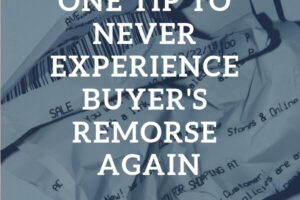 Crumbled receipt with text overlay: Use this one tip to never experience buyer's remorse again