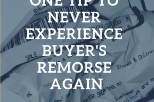 money with text: use this one tip to never experience buyer's remorse again