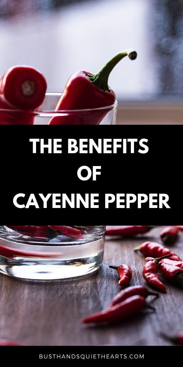 Cayenne pepper in a glass jar and on the table, text: the benefits of cayenne pepper