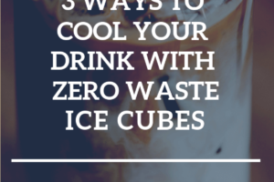 Glass full of iced coffee with text overlay: 3 ways to cool your drink with zero waste ice cubes
