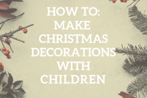 Christmas greenery, eucalyptus leaves and red berries with text overlay: How to: Make Christmas decorations with children.