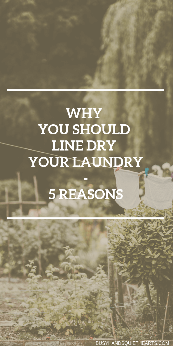 Laundry hanging on a dryer line outside. Text overlay: Why you should line dry your laundry - 5 reasons.