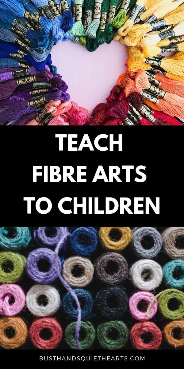 Pin image with embroidery yarn shaped to form a heart, then text: Teach fibre art to children, followed by image of spools of yarn.